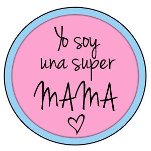 ¡Soy una Super Mamá!