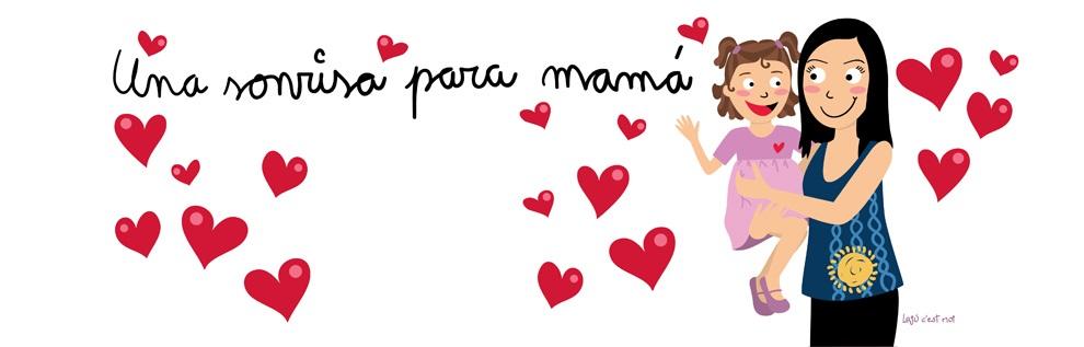 Una sonrisa para mamá