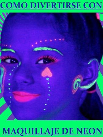 Pintar la cara con maquillaje fluorescente